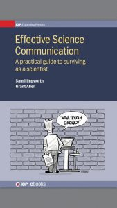 Effective Science Communication by S. Illingworth and G. Allen